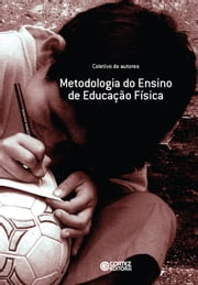 Metodologia do ensino de educação física ebook by Kobo.Web.Store.Products.Fields.ContributorFieldViewModel