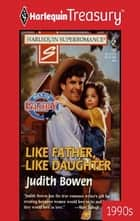Like Father, Like Daughter ebook by Judith Bowen