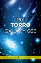 Galaxy 666 eBook by Pel Torro, Lionel Fanthorpe, Patricia Fanthorpe