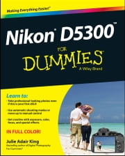 Nikon D5300 For Dummies ebook by Julie Adair King