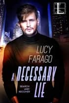 A Necessary Lie ebook by Lucy Farago