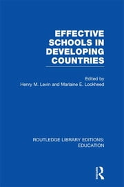 Effective Schools in Developing Countries ebook by Henry Levin,Marlaine E Lockheed