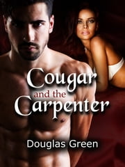 Cougar and the Carpenter ebook by Douglas Green