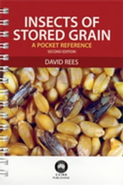 Insects of Stored Grain - A Pocket Reference ebook by David Rees