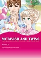 MCTAVISH AND TWINS - Harlequin Comics ebook by Trisha David, MARITO AI
