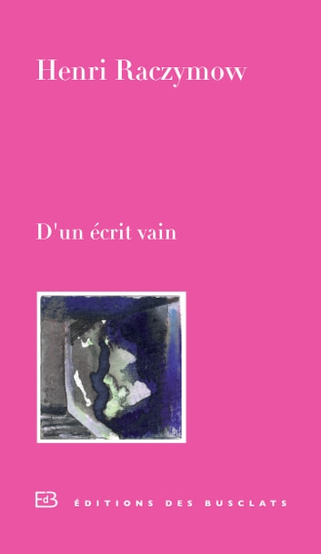 D'un écrit vain eBook by Henri RACZYMOW