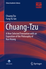 Chuang-Tzu - A New Selected Translation with an Exposition of the Philosophy of Kuo Hsiang ebook by Chuang Tzu,Fung Yu-lan