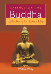 Sayings of the Buddha ebook by William Wray