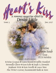 Heart's Kiss: Issue 3, Jun. 2017: A Romance Magazine Edited by Denise Little - Heart's Kiss, #3 ebook by Kristine Grayson,Debbie Mumford