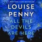 All the Devils Are Here - A Novel audiobook by Louise Penny