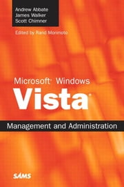 Microsoft Windows Vista Management and Administration (Adobe Reader) ebook by Abbate, Andrew