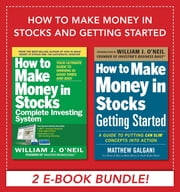 How to Make Money in Stocks and Getting Started ebook by Matthew Galgani,William O'Neil