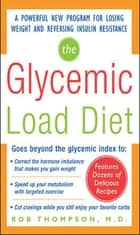 The Glycemic-Load Diet : A powerful new program for losing weight and reversing insulin resistance - A powerful new program for losing weight and reversing insulin resistance ebook by Rob Thompson