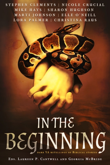 In the Beginning (Anthology) - Dark Retellings of Biblical Tales ebook by