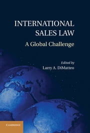 International Sales Law - A Global Challenge ebook by Larry A. DiMatteo