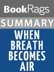 Summary & Study Guide: When Breath Becomes Air