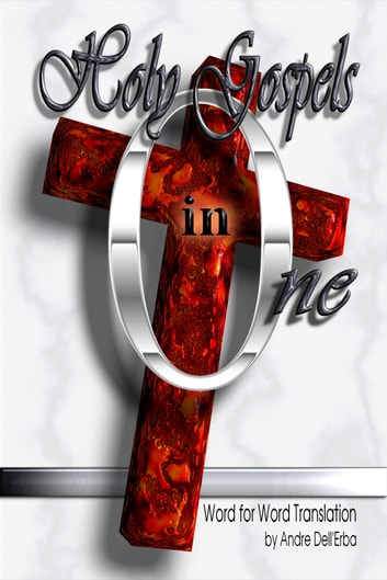 Holy Gospels in One ebook by Andre Dellerba
