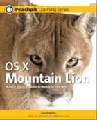OS X Mountain Lion - Peachpit Learning Series ebook by Lynn Beighley