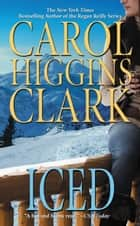 Iced ebook by Carol Higgins Clark
