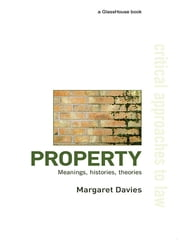 Property - Meanings, Histories, Theories ebook by Margaret Davies