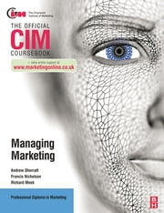 CIM Coursebook: Managing Marketing ebook by Francis Nicholson,Richard Meek,Andrew Sherratt