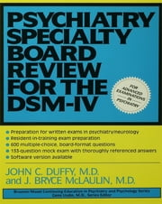 Psychiatry Specialty Board Review For The DSM-IV ebook by John Duffy,J. Bryce McLaulin