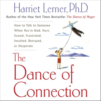The Dance of Connection audiobook by Harriet Lerner