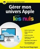 Gérer son univers Apple pour les Nuls eBook by Paul DURAND-DEGRANGES