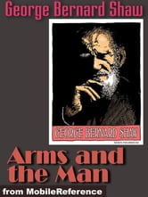 Arms And The Man (Mobi Classics) ebook by George Bernard Shaw