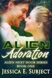 Alien Adoration ebook by Jessica E. Subject