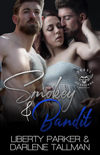 Smokey & Bandit - Rebel Guardians MC, #4 ebook by Liberty Parker