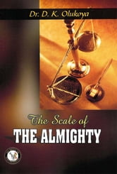 The Scale of the Almighty ebook by Dr. D. K. Olukoya