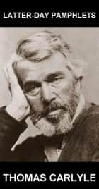 Latter-Day Pamphlets [avec Glossaire en Français] ebook by Thomas Carlyle, Eternity Ebooks