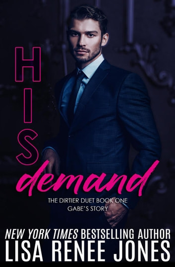 His Demand - Dirtier Duet, #1 ebook by Lisa Renee Jones