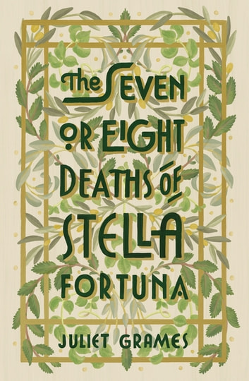 The Seven or Eight Deaths of Stella Fortuna ebook by Juliet Grames