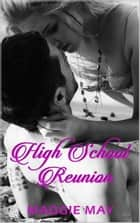 High School Reunion ebook by Maggie May