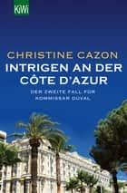 Intrigen an der Côte d´Azur - Der zweite Fall für Kommissar Duval ebook by Christine Cazon