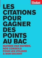 Les citations pour gagner des points au bac ebook by Collectif