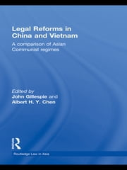 Legal Reforms in China and Vietnam - A Comparison of Asian Communist Regimes ebook by John Gillespie,Albert H.Y. Chen