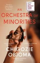 An Orchestra of Minorities - Shortlisted for the Booker Prize 2019 ebook by Chigozie Obioma