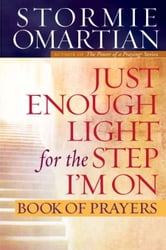 Just Enough Light for the Step I'm On Book of Prayers ebook by Stormie Omartian