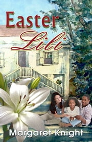 Easter Lili ebook by Margaret Knight