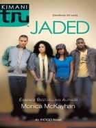 Jaded ebook by Monica McKayhan