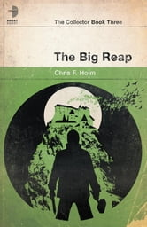 The Big Reap ebook by Chris F. Holm