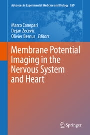 Membrane Potential Imaging in the Nervous System and Heart ebook by