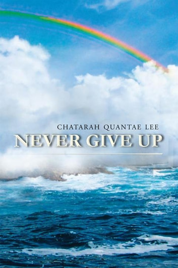Never Give Up ebook by Chatarah Lee
