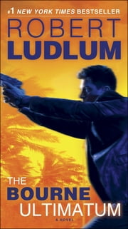 The Bourne Ultimatum - Jason Bourne Book #3 ebook by Robert Ludlum