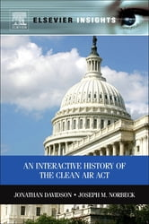 An Interactive History of the Clean Air Act - Scientific and Policy Perspectives ebook by Jonathan M Davidson,Joseph M Norbeck