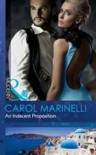 An Indecent Proposition (Mills & Boon Modern) ebook by Carol Marinelli