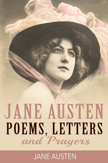 Jane Austen Poems, Letters and Prayers ebook by Jane Austen